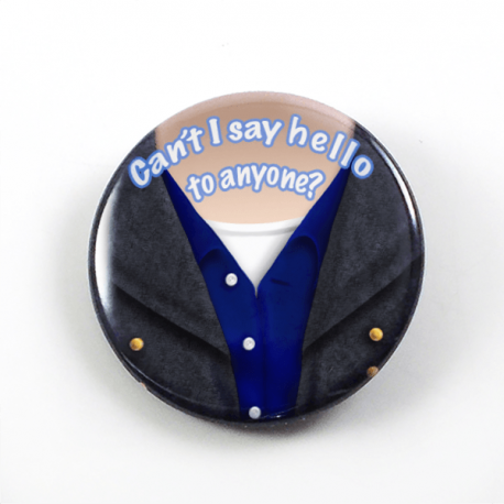 A clever bust portrait by Camie M. Anderson of Captain Jack Harkness from Doctor Who saying his memorable quote Can't I say hello to anyone? on a handmade button