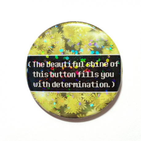 A clever saying about determination on a button made by Camie M. Anderson